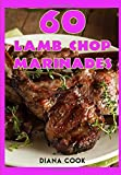 60 Lamb Chop Marinades