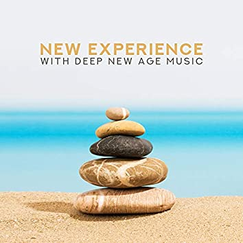 New Experience with Deep New Age Music: Relaxing Music for Body and Soul, Yoga, Inner Harmony, Reiki Healing, Deep Focus, Chakra Meditation