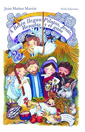 A BELÉN LLEGAN PILATOS, JESÚS, HERODES Y EL GATO: Pascasio, el ángel que no sabía volar.