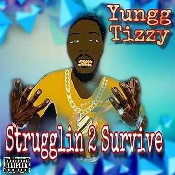 Strugglin 2 Survive