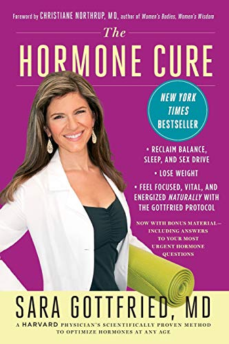 The Hormone Cure: Reclaim Balance, Sleep, Sex Drive and Vitality Naturally with the Gottfried Protocol: Reclaim Balance, Sleep and Sex Drive; Lose ... Naturally with the Gottfried Protocol