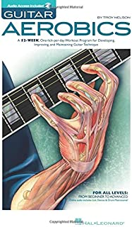 Guitar Aerobics: A 52-Week, One-lick-per-day Workout Program for Developing, Improving..