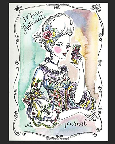 Marie Antoinette Journal: 160 page lined notebook. Write anything in this unique book! Glossy softcover, perfect bound.