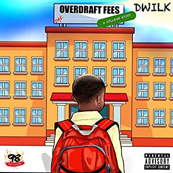 OverDraft Fees (A College Story)