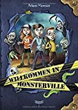 Willkommen in Monsterville - Adam Monster