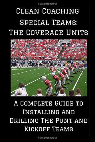 Image OfSpecial Teams: The Coverage Units: A Complete Guide To Installing And Drilling The Punt And Kickoff Teams