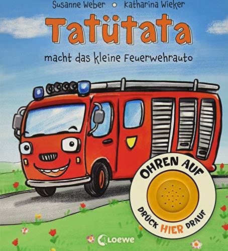 Ohren auf, drück hier drauf! - Tatütata macht das kleine Feuerwehrauto: Soundbuch ab 18 Monate