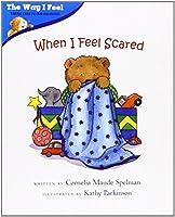 When I Feel Scared (The Way I Feel Books) by Cornelia Maude Spelman(2002-01-01)