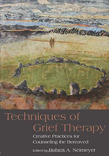 Compare Textbook Prices for Techniques of Grief Therapy: Creative Practices for Counseling the Bereaved Series in Death, Dying, and Bereavement 1 Edition ISBN 9780415807258 by Neimeyer, Robert A.