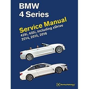 BMW 4 Series (F32, F33, F36) Service Manual: 2014, 2015, 2016