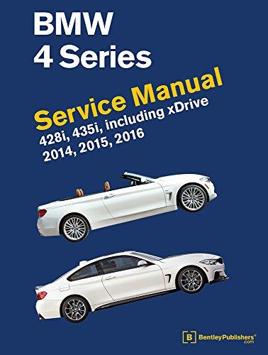 BMW 4 Series (F32, F33, F36) Service Manual 2014, 2015, 2016: 428i, 435i, Including Xdrive