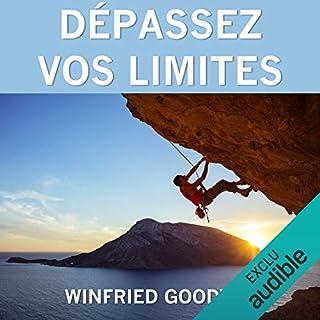 Dépassez vos limites                   De :                                                                                                                                 Winfried Goodwill                               Lu par :                                                                                                                                 Bertrand Dubail                      Durée : 4 h et 3 min     31 notations     Global 4,2