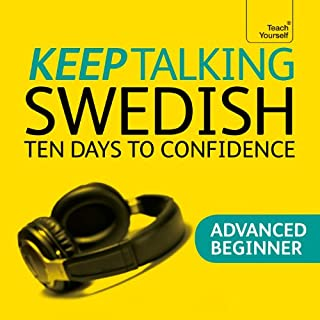 Keep Talking Swedish     Ten Days to Confidence              By:                                                                                                                                 Regina Harkin                               Narrated by:                                                                                                                                 Teach Yourself Languages                      Length: 3 hrs and 28 mins     5 ratings     Overall 4.6