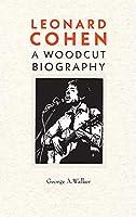 Leonard Cohen: A Woodcut Biography
