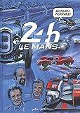 24H Le Mans - Histoires incroyables