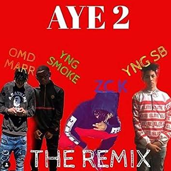 AYE 2 (THE REMIX)