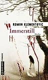 Immerstill: Thriller (Thriller im GMEINER-Verlag) (Thriller von Roman Klementovic)