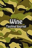 Wine Tasting Journal: Taste Log Review Notebook for Wine Lovers Diary with Tracker and Story Page | Camo Cover