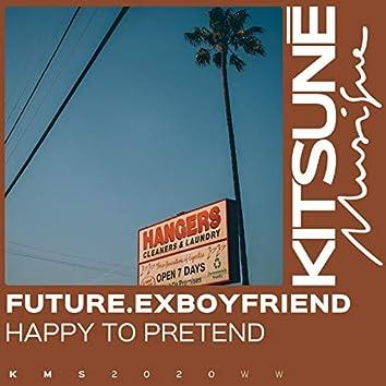 Happy to Pretend