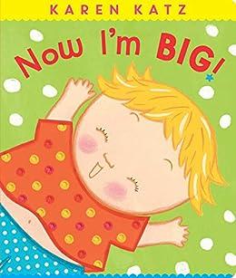 Now I'm Big! (Classic Board Books) by [Karen Katz]