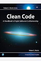 Clean Code: A Handbook of Agile Software Craftsmanship Kindle Edition