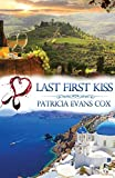 Last First Kiss: A Passport to Love Romance