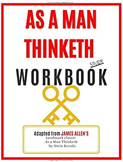 As a Man Thinketh Study Workbook: James Allen