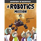A Robotics Mission (Adventures in Makerspace)