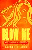 Blow Me- Hairy Adventures in the Salon Industry