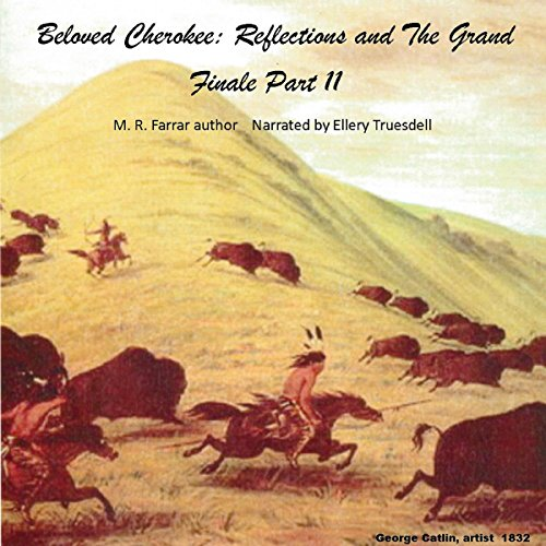 Beloved Cherokee: Reflections and the Grand Finale, Part II audiobook cover art