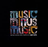 Andy Votel Presents Music Minus Music
