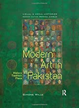 Modern Art in Pakistan: History, Tradition, Place (Visual and Media Histories)
