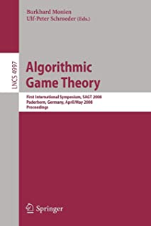 Algorithmic Game Theory: First International Symposium, SAGT 2008, Paderborn, Germany, April/May 2008, Proceedings (Lectur...