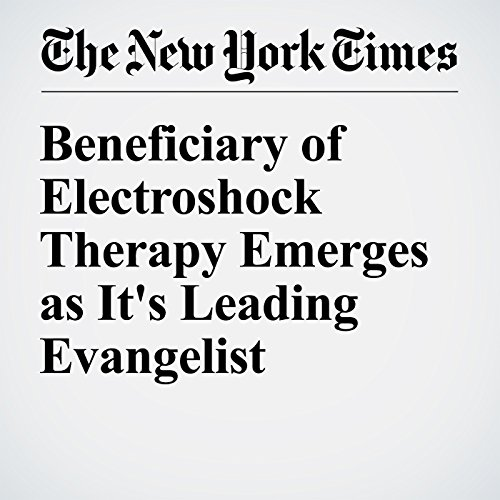 Beneficiary of Electroshock Therapy Emerges as It's Leading Evangelist copertina
