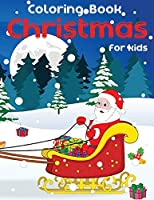 Coloring Book Christmas for Kids: Merry Christmas with Christmas coloring books. Christmas coloring books for children, Decorate Santa Claus, a Christmas tree, reindeer. 50 Christmas Pages to Color