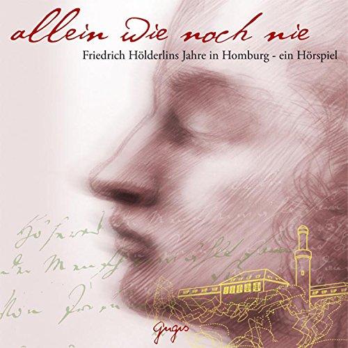 Allein wie noch nie: Friedrich Hölderlins Jahre in Homburg audiobook cover art