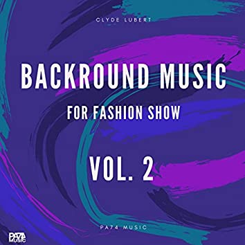 Background Music for Fashion Show, Vol. 2