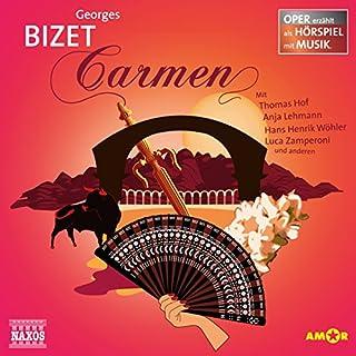 Carmen     Oper erzählt als Hörspiel mit Musik              Autor:                                                                                                                                 Georges Bizet                               Sprecher:                                                                                                                                 Thomas Hof,                                                                                        Anja Lehmann,                                                                                        Hans-Henrik Wöhler                      Spieldauer: 1 Std. und 9 Min.     10 Bewertungen     Gesamt 4,7
