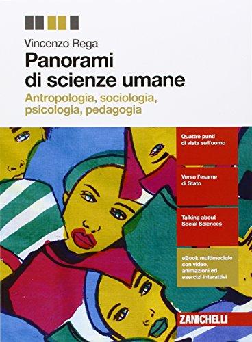 Panorami di scienze umane. Antropologia, sociologia, psicologia, pedagogia. Per le Scuole superiori. Con Contenuto digitale (fornito elettronicamente)