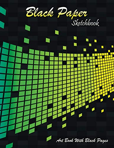 Black Paper Sketchbook: Drawing Pad XL, Perfect For Gels, Chalks, Pastels, Metallic & Neon Highlighters, Art Book In Soft Cover - Yellow Version, ... Pads A4 And Black Paper Drawing Books A4)