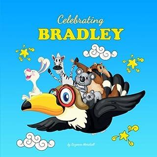 Celebrating Bradley: Personalized Baby Books & Personalized Baby Gifts (Personalized Children's Books, Baby Books, Baby Sh...