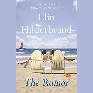 The Rumor     A Novel              By:                                                                                                                                 Elin Hilderbrand                               Narrated by:                                                                                                                                 Kathleen McInerney                      Length: 10 hrs and 48 mins     1,547 ratings     Overall 4.0