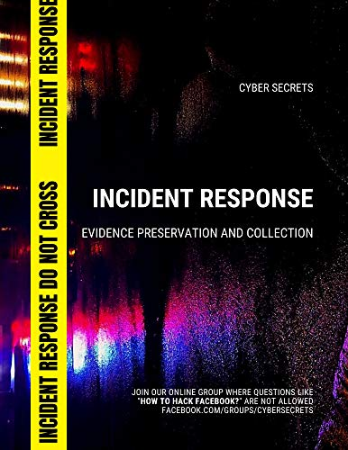 Incident Response: Evidence Preservation and Collection (Cyber Secrets) (English Edition)