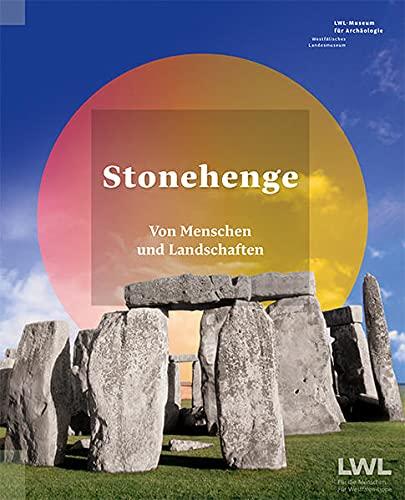 Stonehenge: Von Menschen und Landschaften