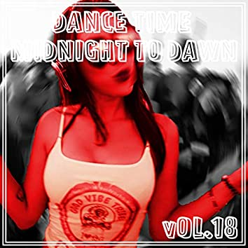 Dance Time Midnight To Dawn, Vol. 18