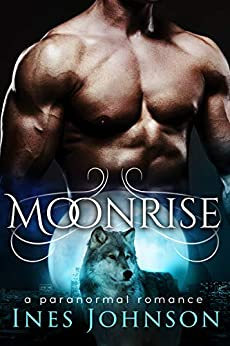 Moonrise (Moonkind Series Book 1) by [Ines Johnson]