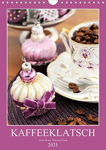 Kaffeeklatsch - Antikes Porzellan (Wandkalender 2021 DIN A4 hoch)