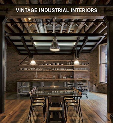 VINTAGE INDUSTRIAL INTERIORS (Contemporary Architecture & Interiors)