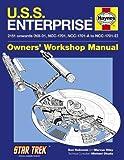 U.S.S. Enterprise Owners' Workshop Manual: 2151 onwards (NX-01, NCC-1701, NCC-1701-A to NCC-1701-E) ...