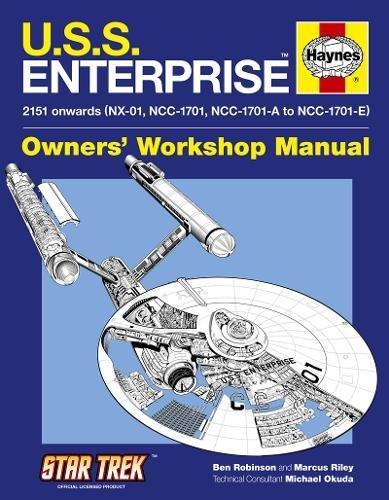 U.S.S. Enterprise Owners' Workshop Manual: 2151 onwards (NX-01, NCC-1701, NCC-1701-A to NCC-1701-E) (Haynes Owners Workshop Manual)